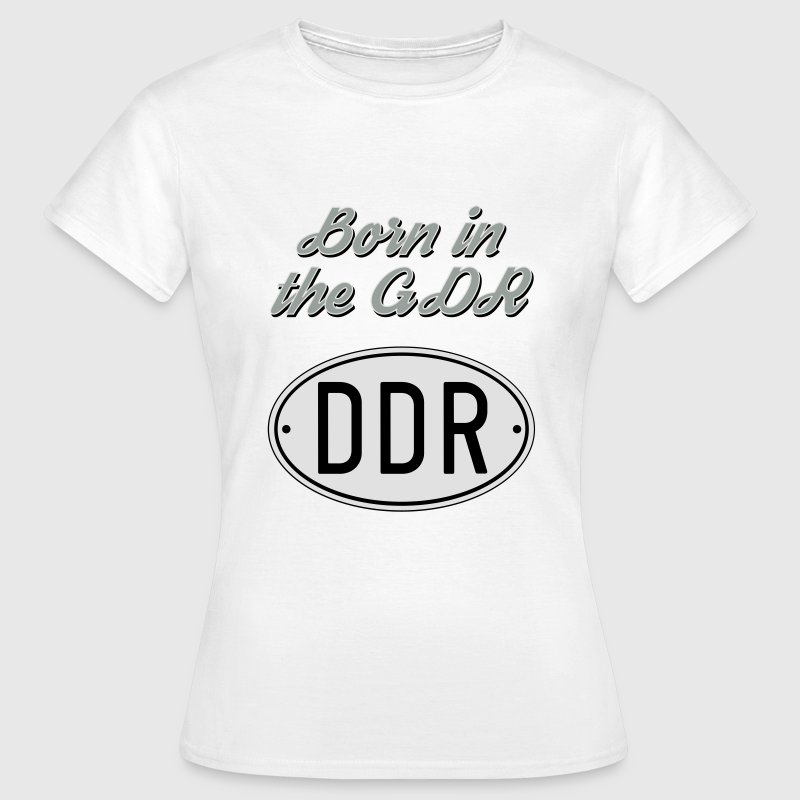 Born in the GDR T-Shirts - Frauen T-Shirt