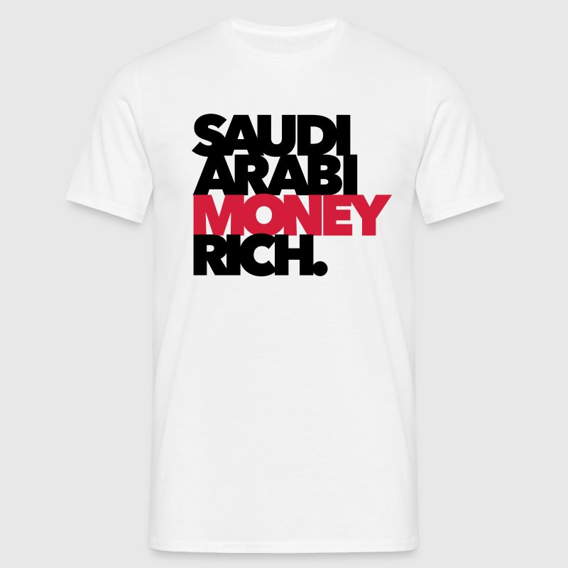 Saudi Arabi Money Rich - Chabo - Babo T-Shirts - Männer T-Shirt