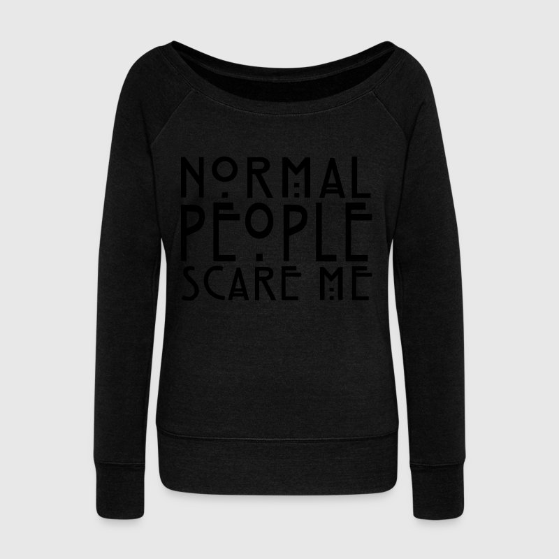 Normal People Scare Me - KOLESON COUTURE  - Women's Boat Neck Long Sleeve Top