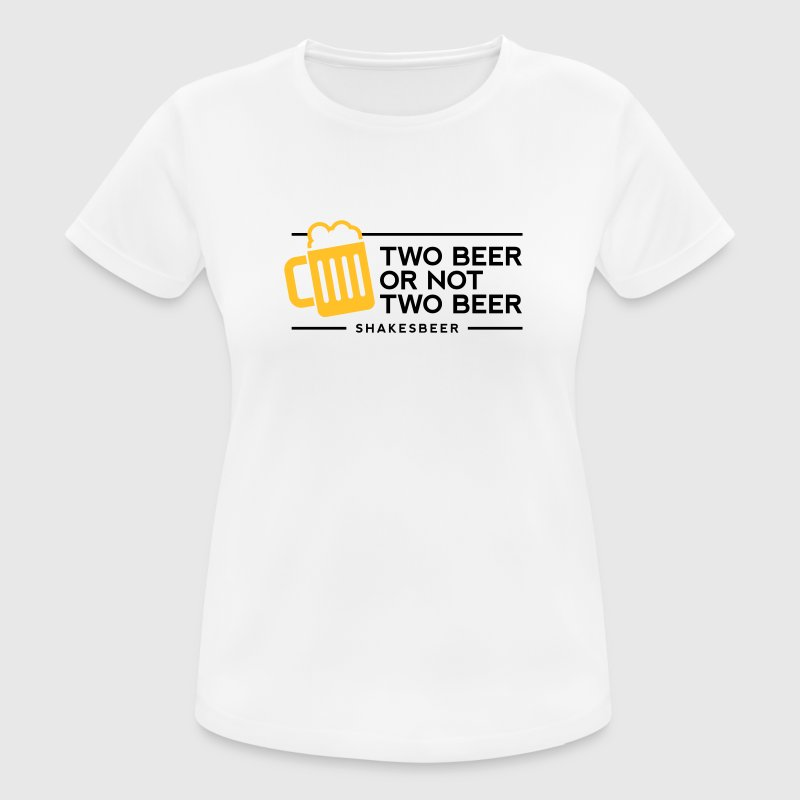 Two beer or not two beer. Shakes Beer! T-Shirts - Women's Breathable T-Shirt