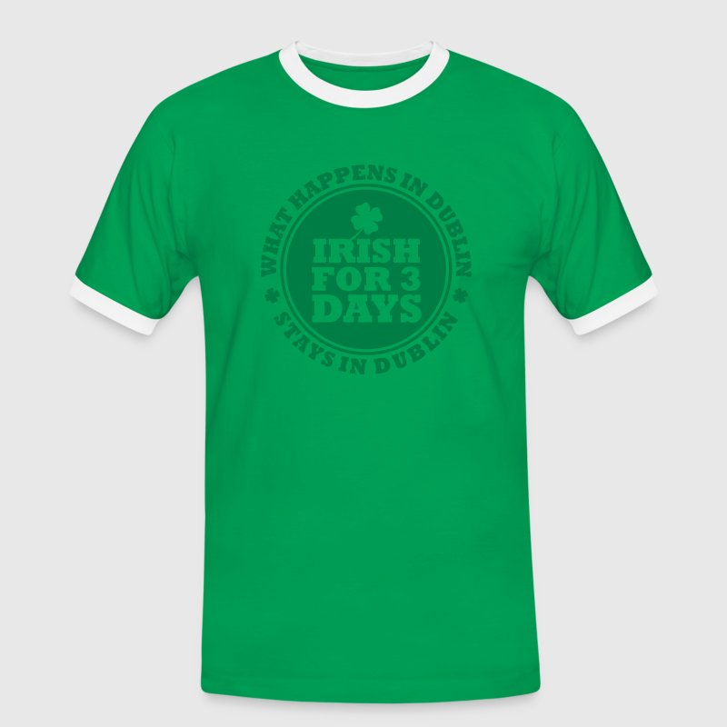 IRISH FOR 3 DAYS - FUN DUBLIN T-Shirts - Men's Ringer Shirt