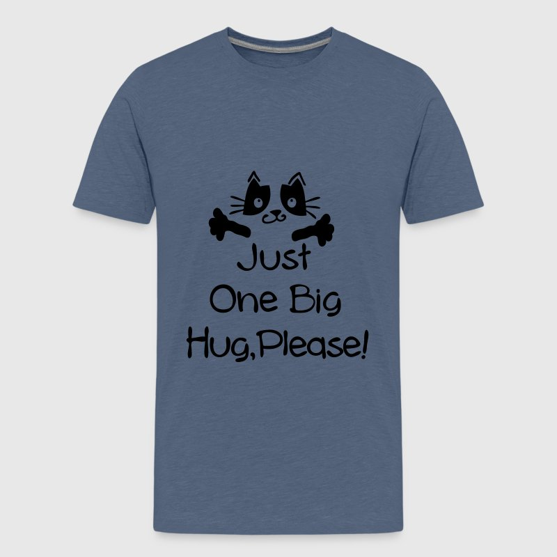 One big hug please Teenage Premium T-Shirt - Teenage Premium T-Shirt