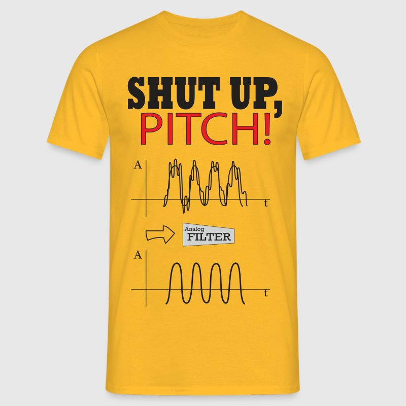 Shut Up PITCH! T-Shirts - Men's T-Shirt
