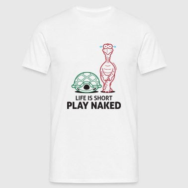 Life is short. Play Naked! Teddy Bear Toys - Men's T-Shirt