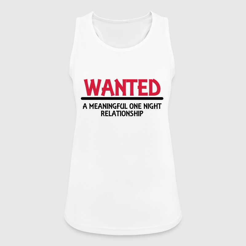 Wanted: A meaningful one night relationship Tops - Women's Breathable Tank Top