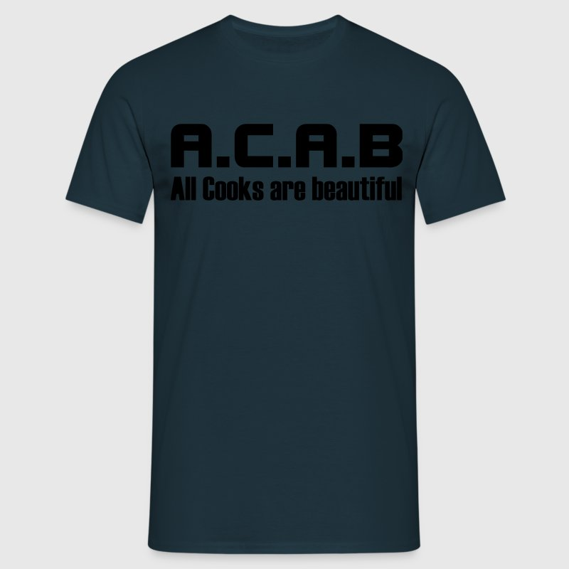 A.C.A.B All Cooks are beautiful - Männer T-Shirt