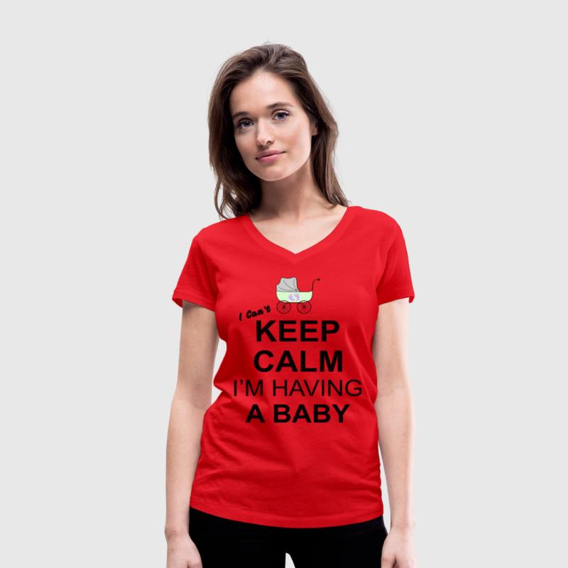 i cant keep calm i am having a baby  T-Shirts - Women's Organic V-Neck T-Shirt by Stanley & Stella