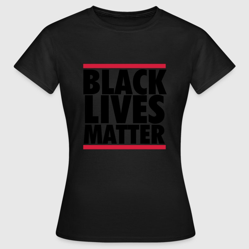 Black Lives Matter T-shirts - Vrouwen T-shirt