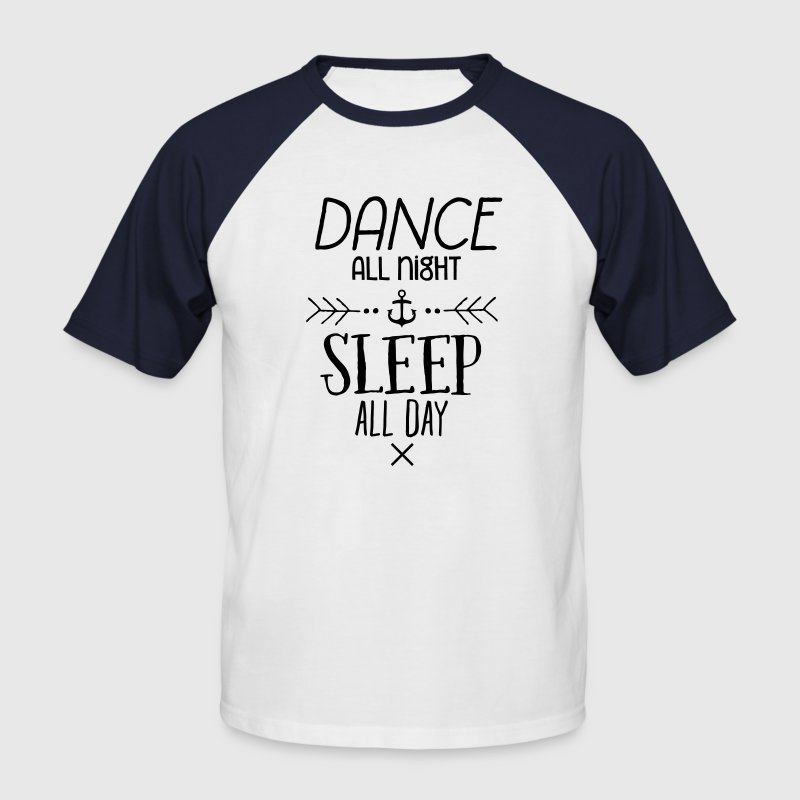 Dance All Night Sleep All Day T-shirts - Mannen baseballshirt korte mouw