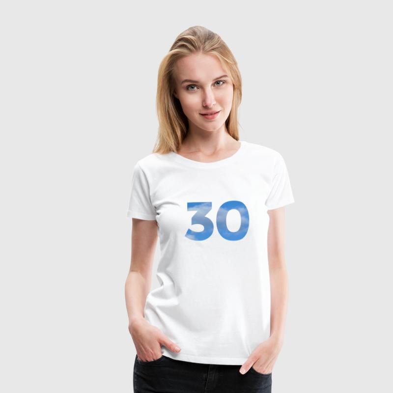 Number 30 Birthday Design with Clouds and Heaven T-Shirts - Women's Premium T-Shirt