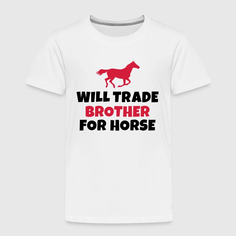 Will trade brother for horse Shirts - Kids' Premium T-Shirt