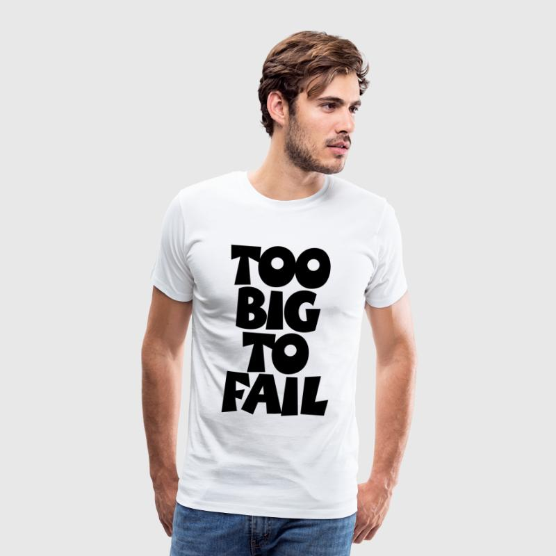 TOO BIG TO FAIL Overweight Quotes (NL) T-shirts - Mannen Premium T-shirt