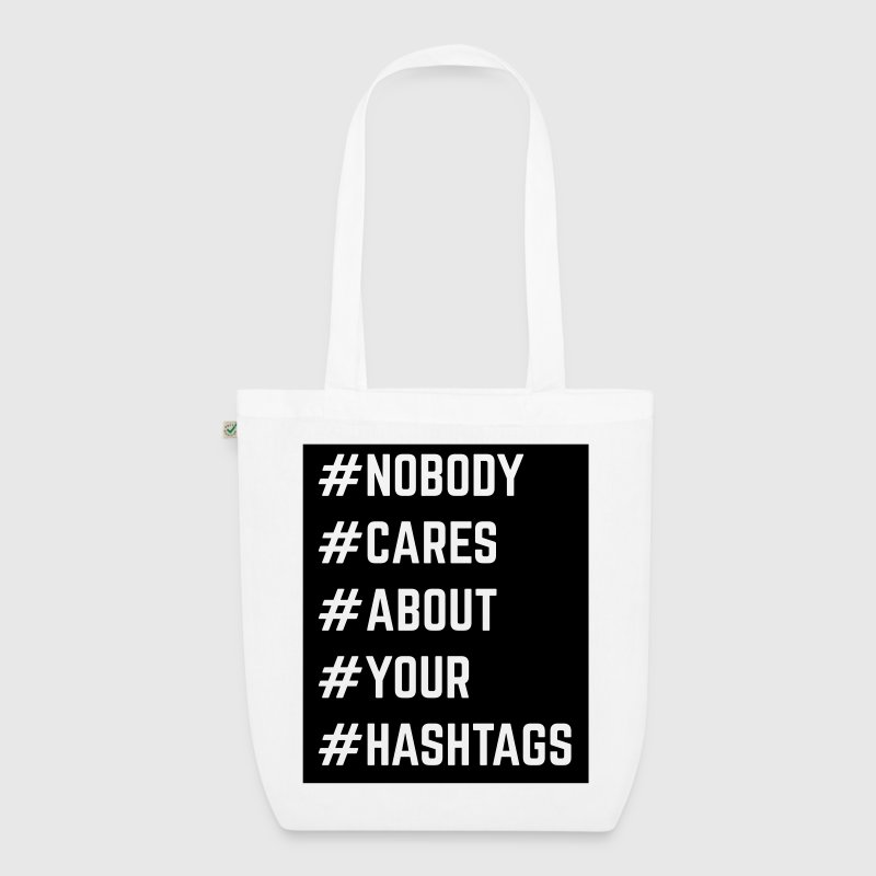Nobody Cares About Your Hashtags  Bags & Backpacks - EarthPositive Tote Bag