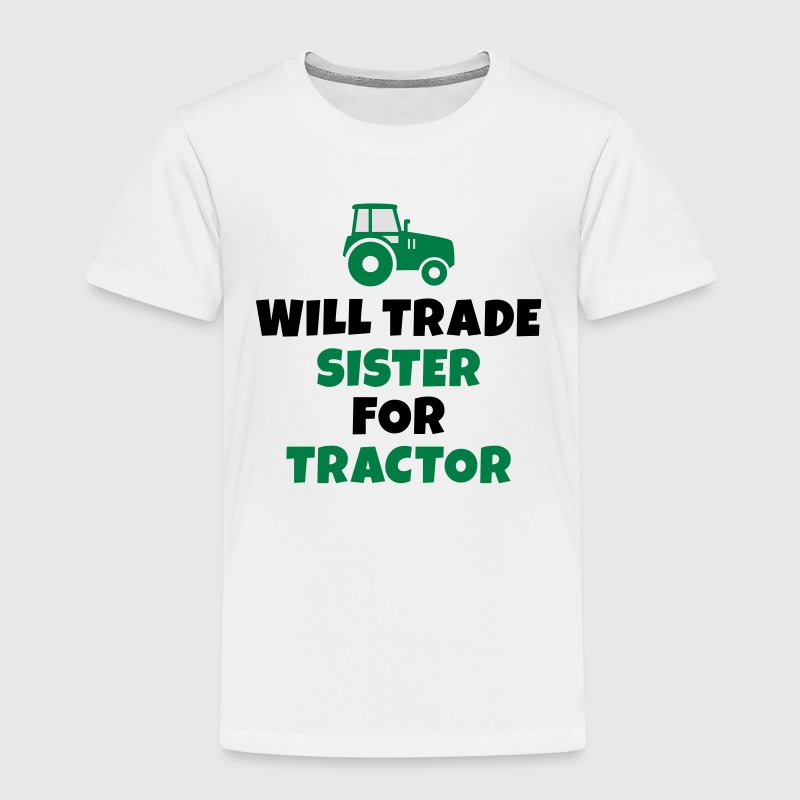 Will trade sister for tractor Shirts - Kids' Premium T-Shirt