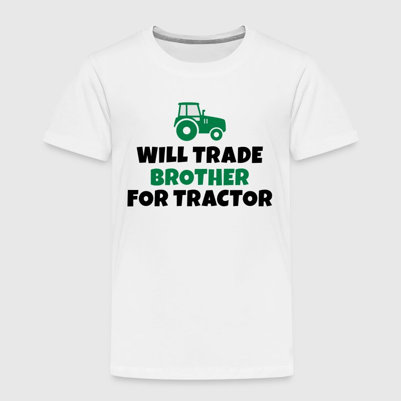 Will trade brother for tractor zal de handel broer voor trekker Shirts - Kinderen Premium T-shirt