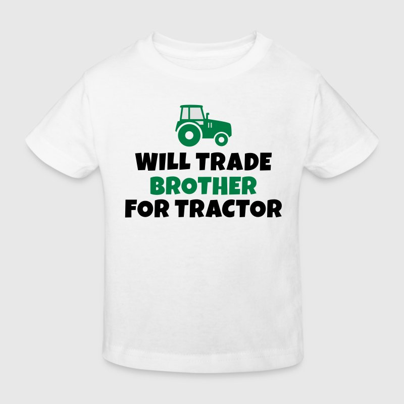 Will trade brother for tractor Shirts - Kids' Organic T-shirt