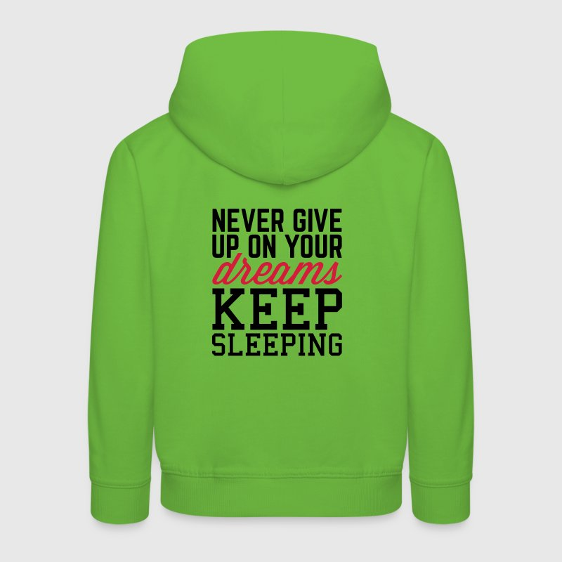 Never Give Up Dreams  Sweats - Pull à capuche Premium Enfant