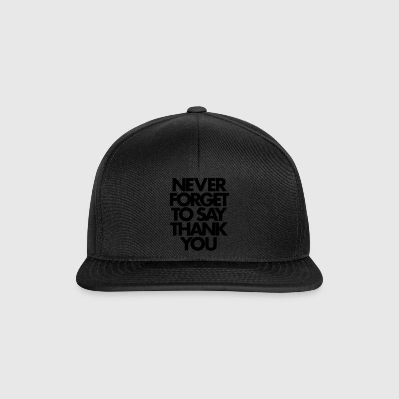Never Forget To Say Thank You  Casquettes et bonnets - Casquette snapback