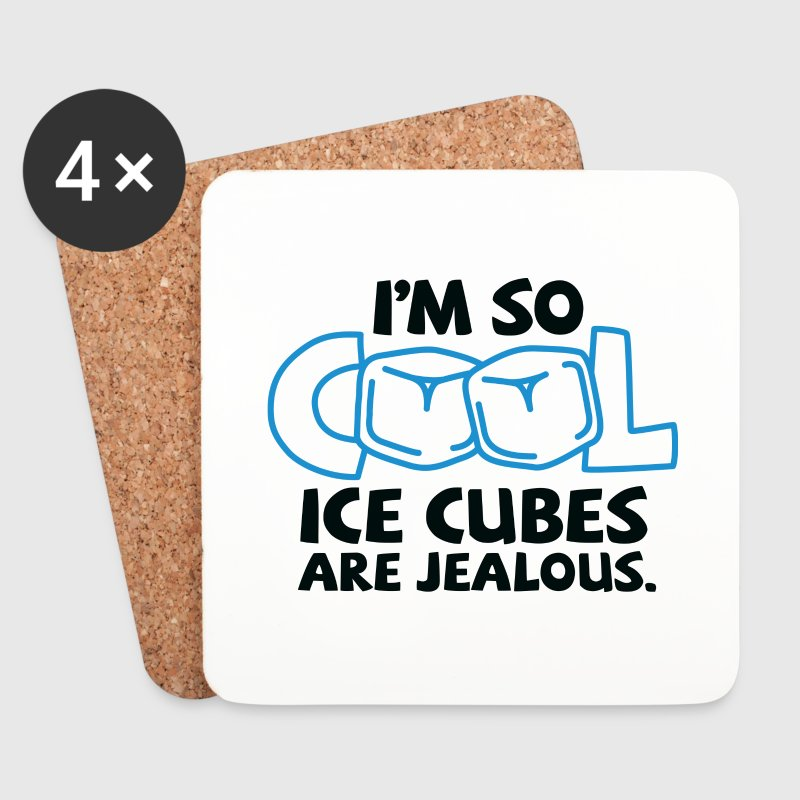 I m so cool, even ice cubes are jealous! Mugs & Drinkware - Coasters (set of 4)