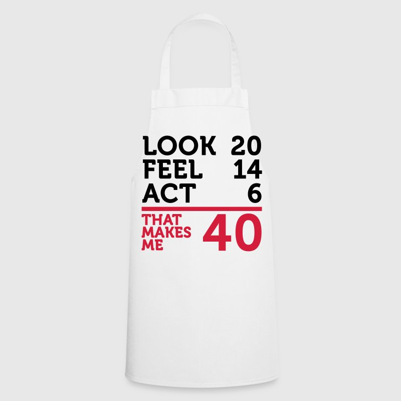 I am 40 years old, but ....  Aprons - Cooking Apron
