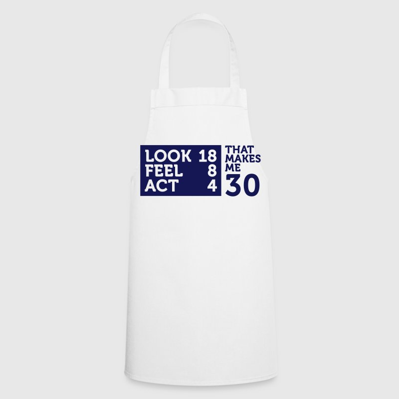 I am 30 years old, but ....  Aprons - Cooking Apron