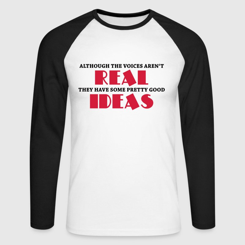 Although the voices aren't real... Long sleeve shirts - Men's Long Sleeve Baseball T-Shirt