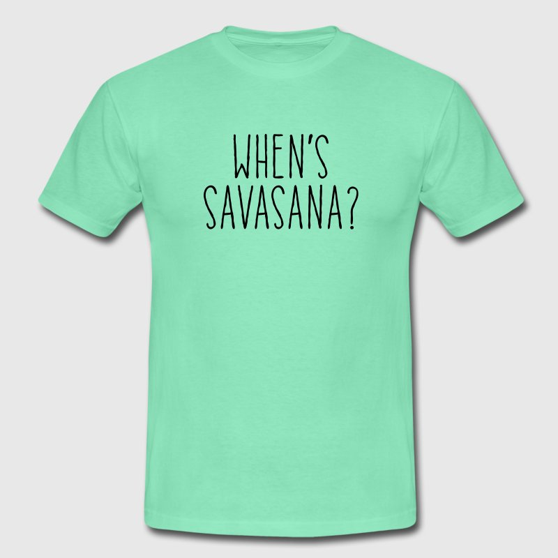 When's Savasana T-Shirts - Men's T-Shirt