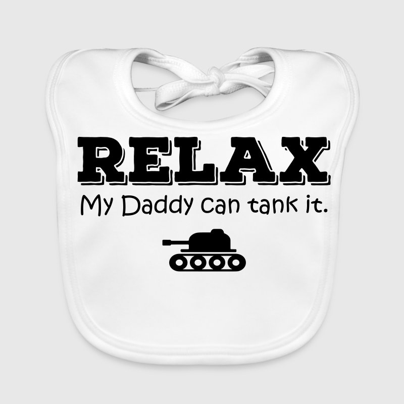 Relax. My daddy can tank it Accessoires - Baby Bio-Lätzchen
