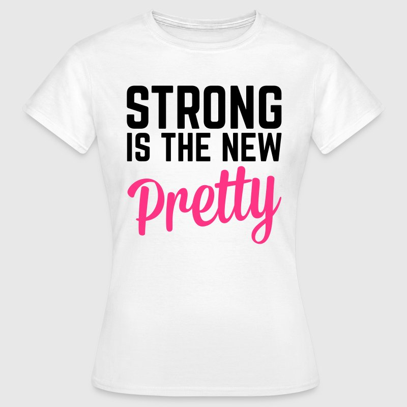 Strong Is the New Pretty  Camisetas - Camiseta mujer