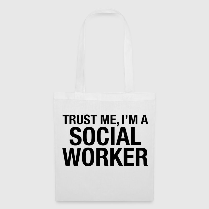 Trust Me I'm A Social Worker Bags & Backpacks - Tote Bag
