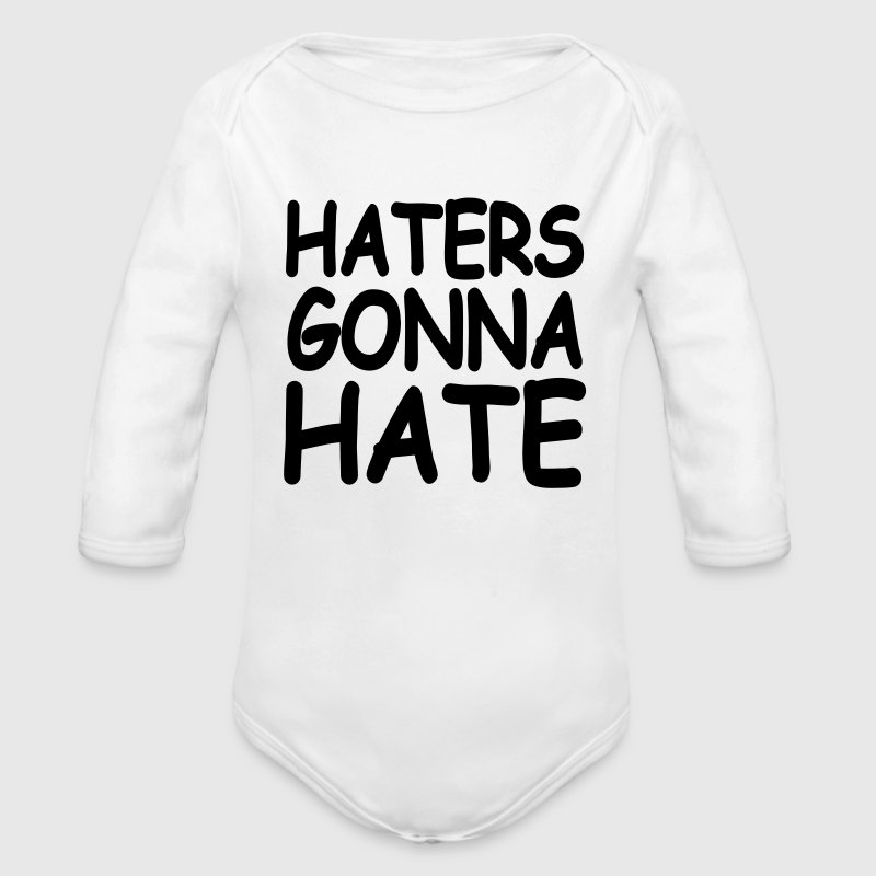 Haters Gonna Hate Baby Bodys - Baby Bio-Langarm-Body