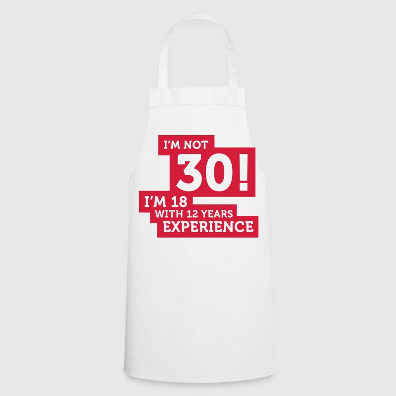 30 years? I m 18 with 12 years experience!  Aprons - Cooking Apron