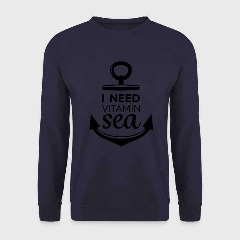 I Need Vitamin Sea - Men's Sweatshirt
