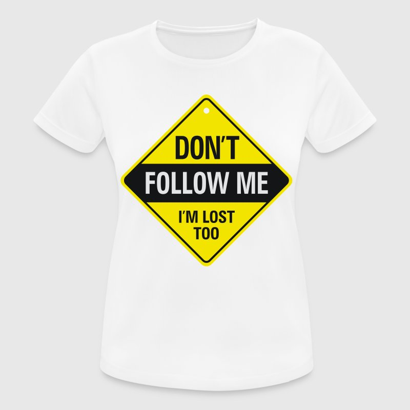 Do not follow me. I am also lost! T-Shirts - Women's Breathable T-Shirt