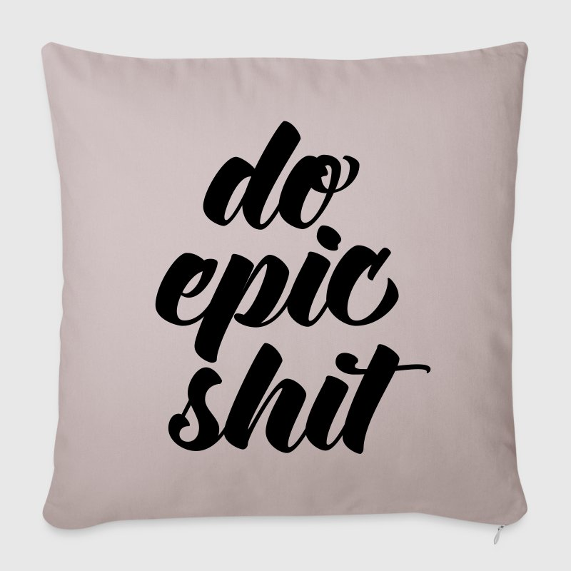 Do Epic Shit Other - Sofa pillow cover 44 x 44 cm