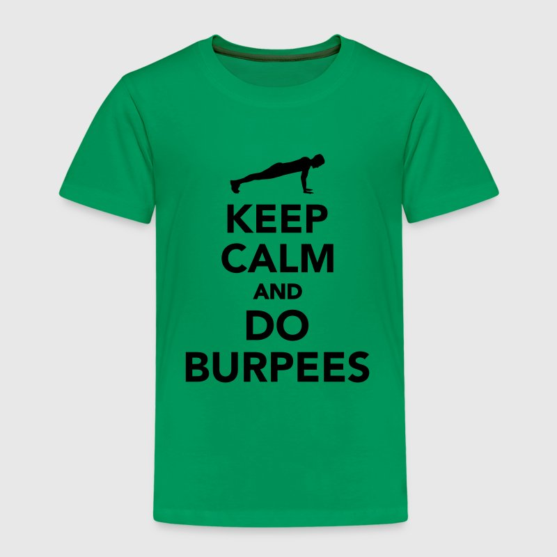 Keep calm and do burpees T-Shirts - Kinder Premium T-Shirt