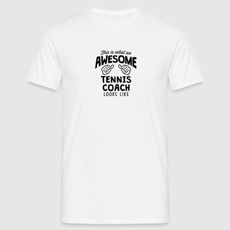 awesome tennis coach looks like - Men's T-Shirt
