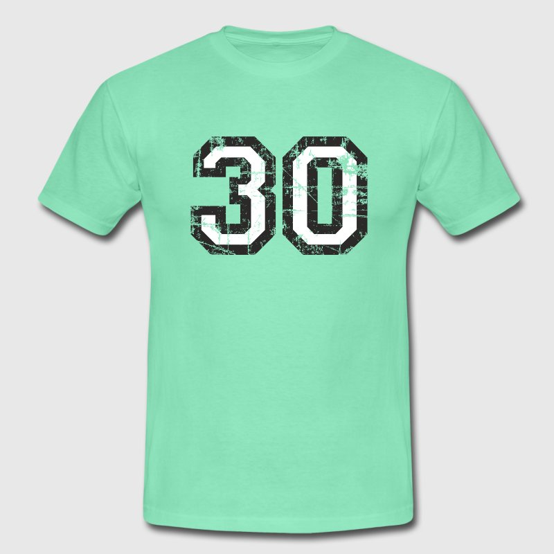 Number 30 Thirty 30th Birthday Design T-Shirts - Men's T-Shirt