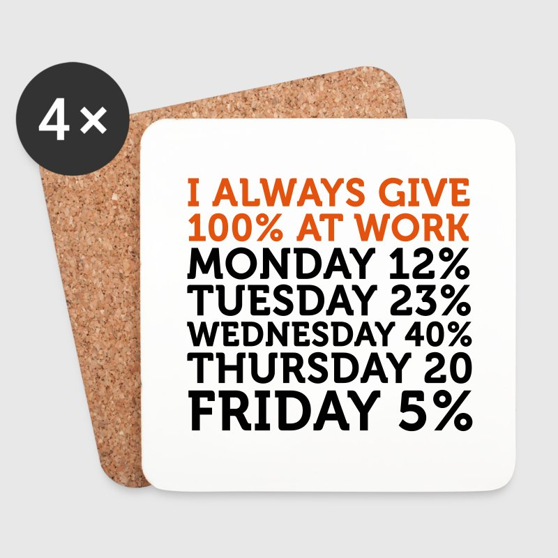 I always give 100 percent at work! Mugs & Drinkware - Coasters (set of 4)