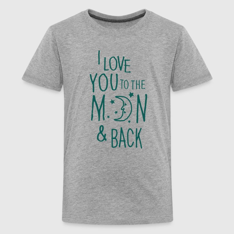 I LOVE YOU TO THE MOON & BACK Shirts - Teenage Premium T-Shirt
