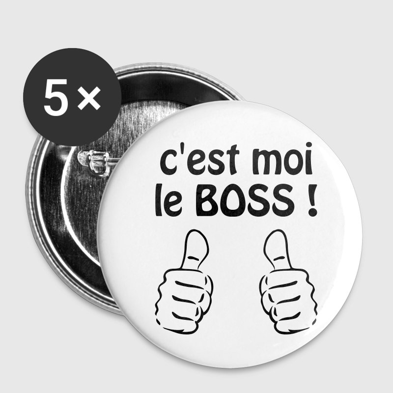 C'est moi le boss ! Humour / Citation / Blague Badges - Badge moyen 32 mm