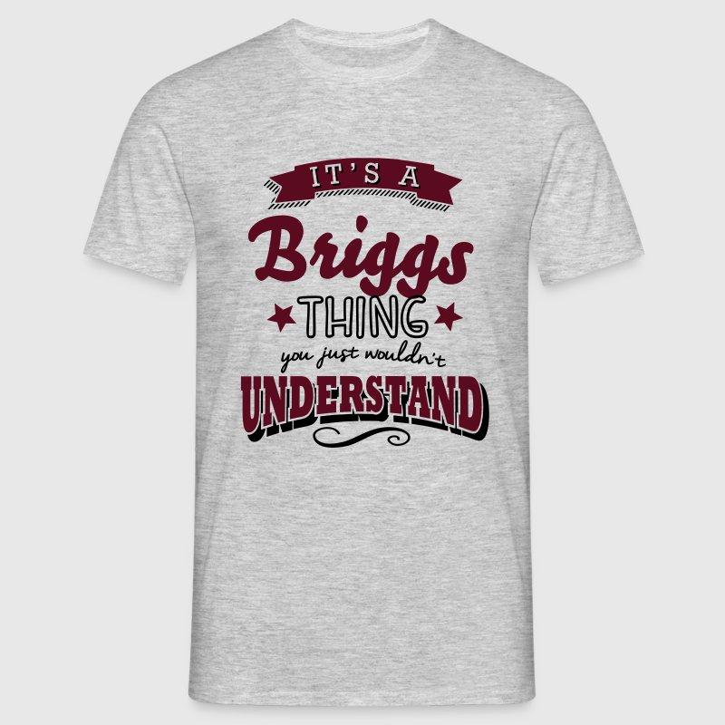 its a briggs name surname thing - Men's T-Shirt