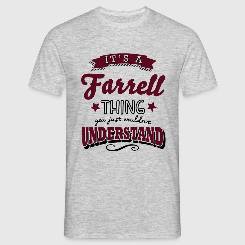 its a farrell name surname thing - Männer T-Shirt