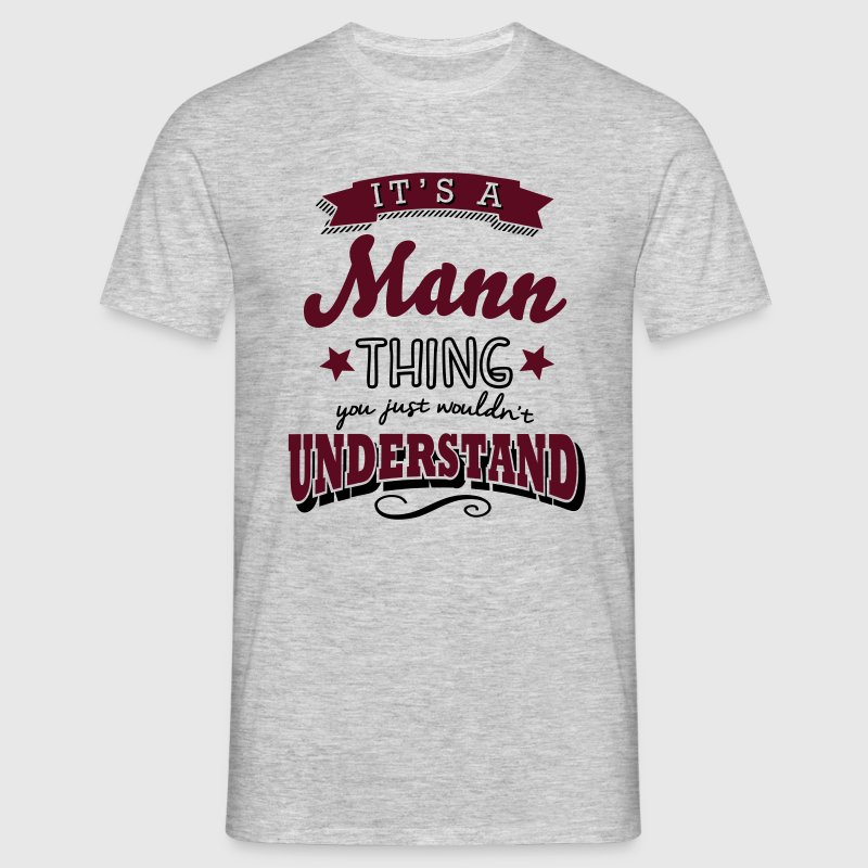 its a mann name surname thing - Men's T-Shirt