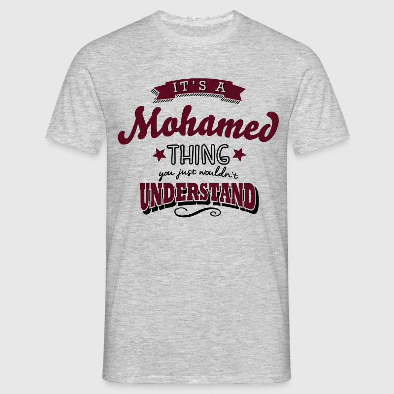 its a mohamed name surname thing - T-shirt Homme