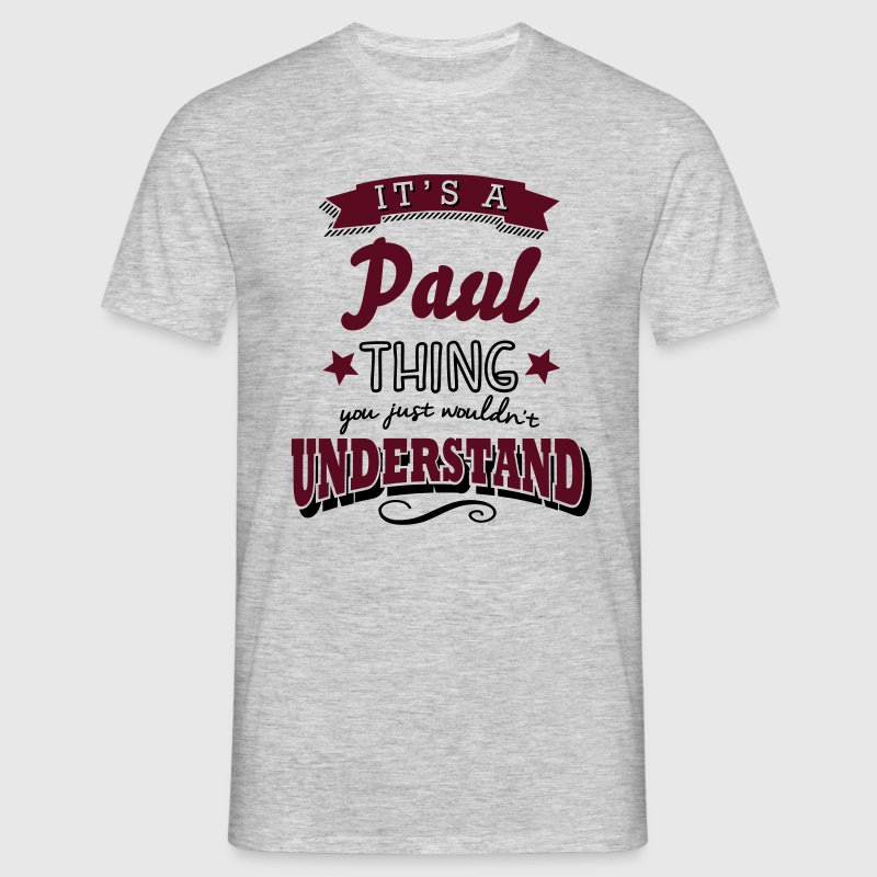its a paul name surname thing - Men's T-Shirt