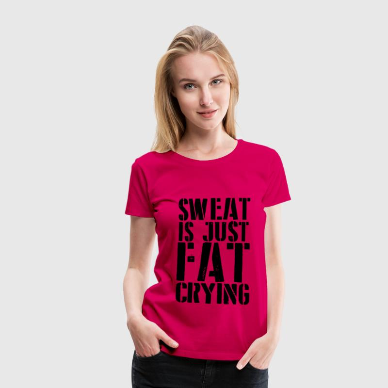 Sweat Is Just Fat Crying T-Shirts - Frauen Premium T-Shirt