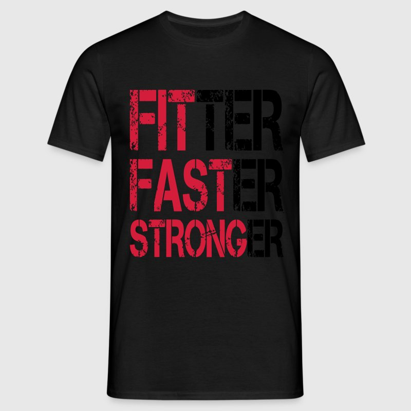 Fitter Faster Stronger - Fitness, Bodybuilding T-Shirts - Men's T-Shirt