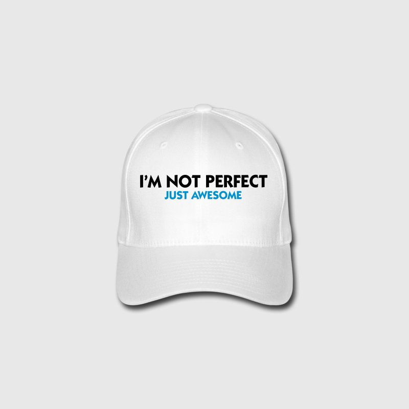 I am not perfect. Just awesome! Caps & Hats - Flexfit Baseball Cap