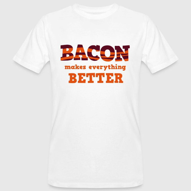 BACON makes everything better! T-shirts - Organic mænd